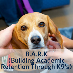 B.A.R.K (Building Academic Retention through K9's)