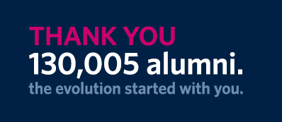 130,0005 alumni. Thank you - the evolution started with you